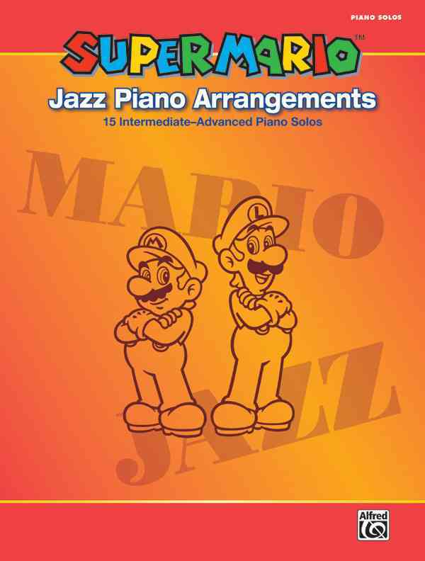 Super Mario Jazz Piano Arrangements By Alfred Publishing Staff (COR)